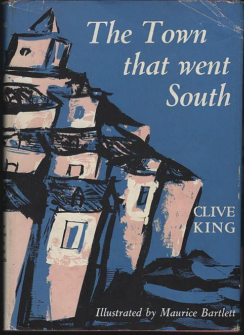 Town That Went South by Clive King  Illustrated by Maurice Bartlett 1959 1st ed