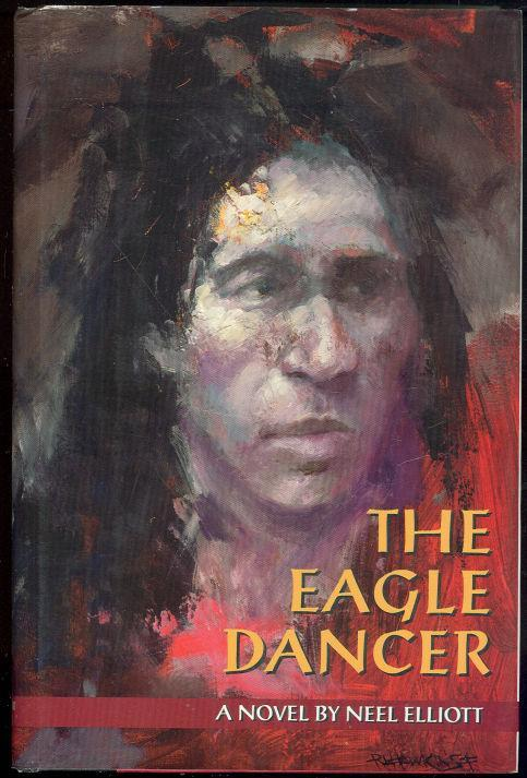 Eagle Dancer by Neel Elliott 1996 1st edition with Dust Jacket Southern Novel