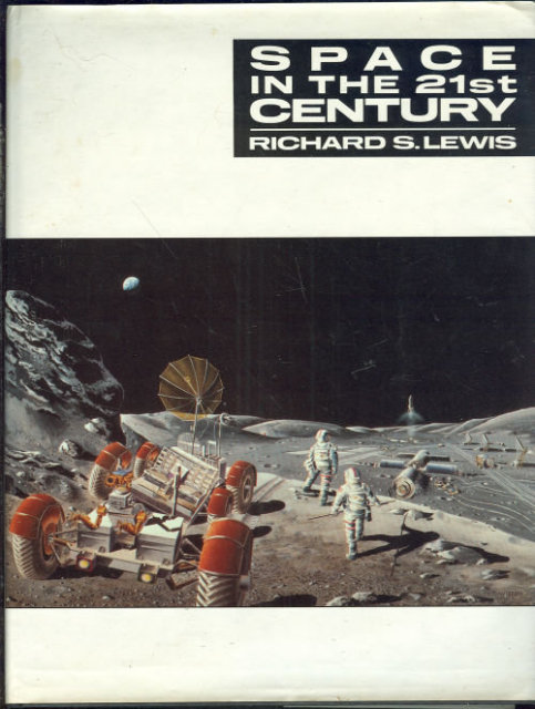 Space in the 21st Century by Richard Lewis 1990 1st ed