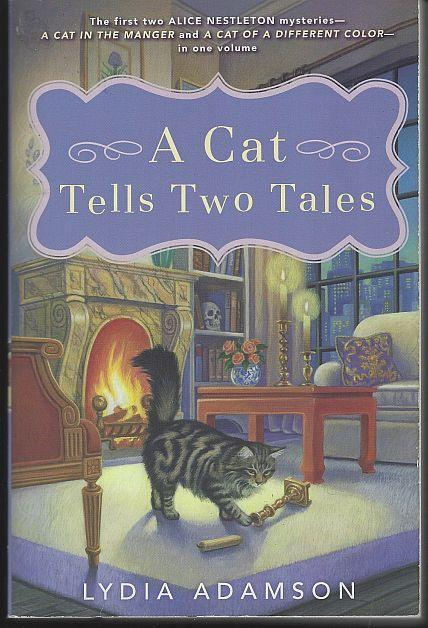 Cat Tells Two Tales Cat in a Manger/Cat of a Different Color by Lydia Adamson