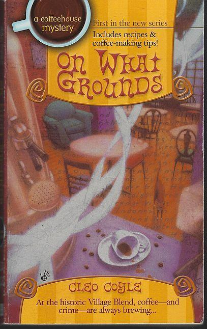 On What Grounds by Cleo Coyle A Coffeehouse Cozy Mystery #1 2003