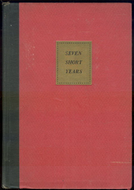 Seven Short Years by Dr. Robert Johnson 1948 1st ed