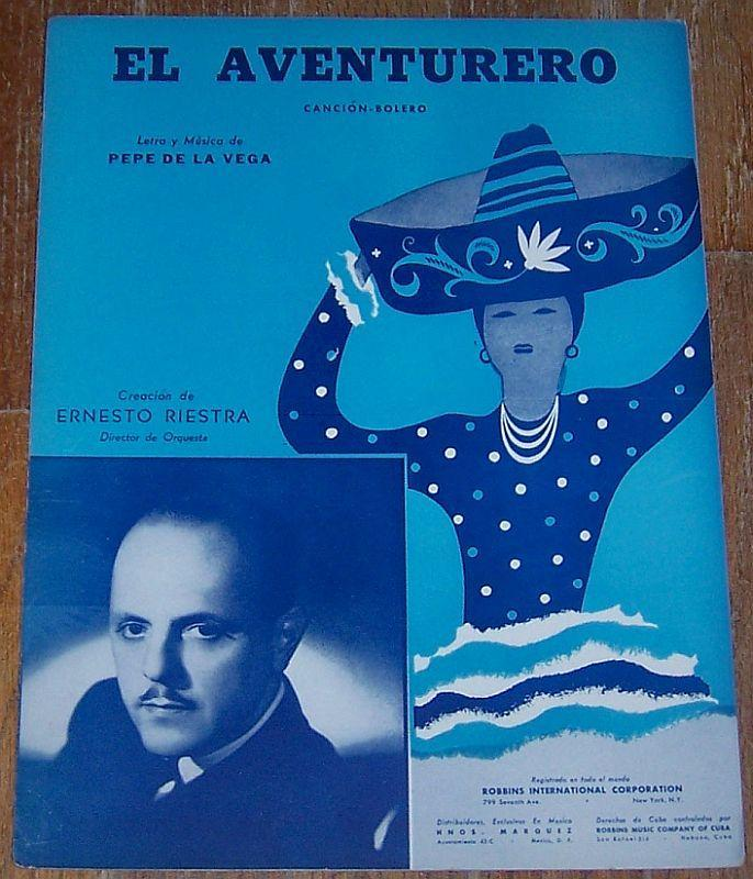 El Aventurero Cancion Bolero Sung by Ernesto Riestra 1945 Spanish Sheet Music