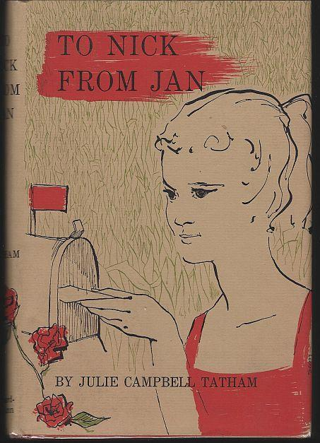 To Nick from Jan by Julie Campbell Tatham 1957 1st edition Dust Jacket Teen
