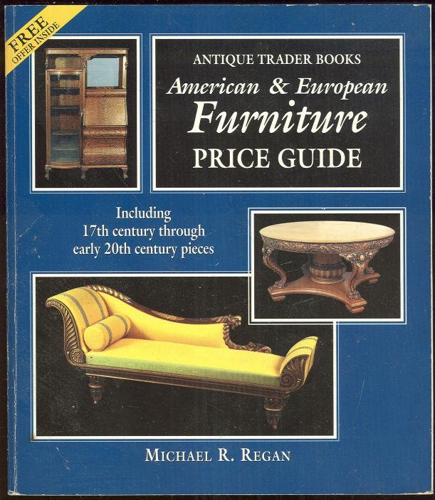 American and European Furniture Price Guide Edited by Michael Regan 1995 Illus