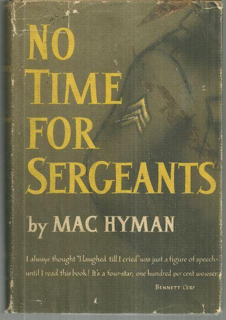 No Time for Sergeants by Marc Hyman 1954 Vintage Military Novel Dust Jacket