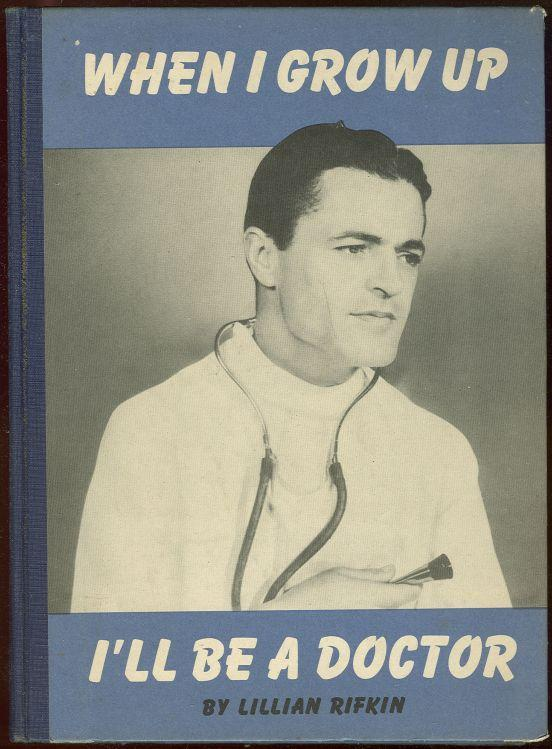 When I Grow Up I'll Be a Doctor by Lillian Rifkin 1943 1st edition Children's