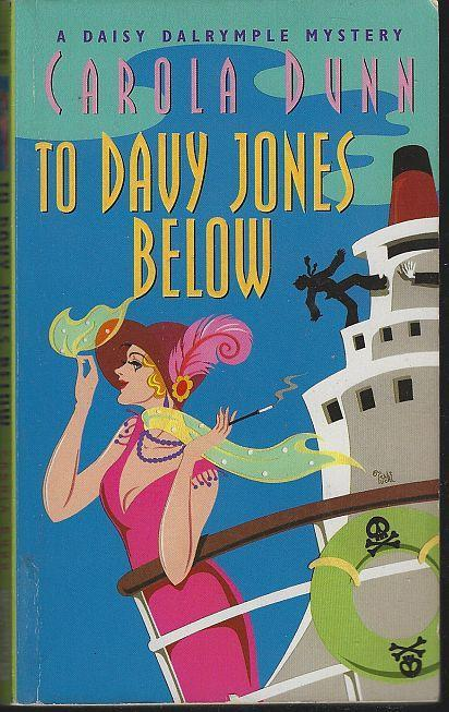 To Davy Jones Below by Carola Dunn A Daisy Dalrymple Cozy Mystery #9 2003