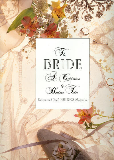 The Bride A Celebration by Barbara Tober 1984 1st ed DJ