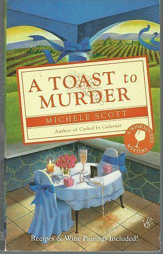 Lot Three Michele Scott Wine Lover's Cozy Mysteries Uncorked/Glass/Toast #1,2,6