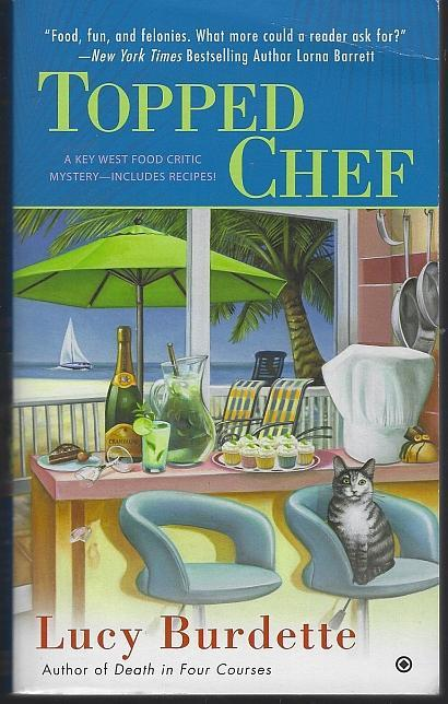 Topped Chef by Lucy Burdette A Key West Food Critic Cozy Mystery #3 2013