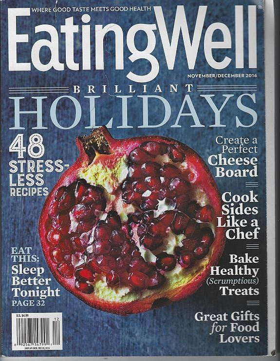 Eating Well Magazine November/December 2016 Brillant Holidays Cover/Cheese/Sides