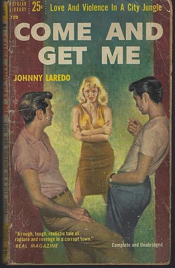 Come and Get Me Love and Violence in a City Jungle by Johnny Laredo 1956