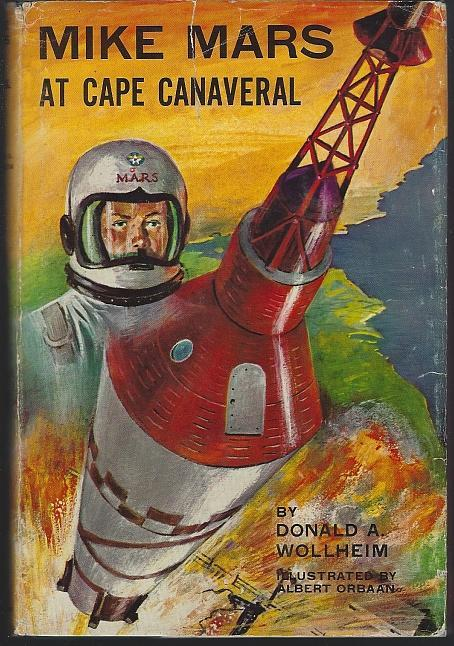Mike Mars at Cape Canaveral by Donald Wollheim 1961 Boy's Series #3 Dust Jacket