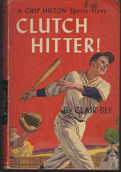 Clutch Hitter by Clair Bee Chip Hilton Sports Story #4 1949 Pictorial Cover