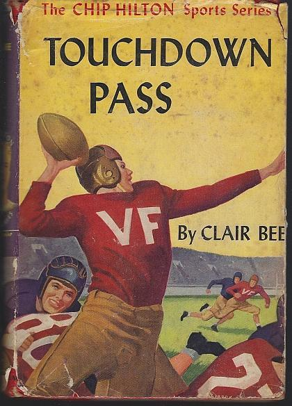 Touchdown Pass by Clair Bee Chip Hilton Sports Story #1 1948 with Dust Jacket