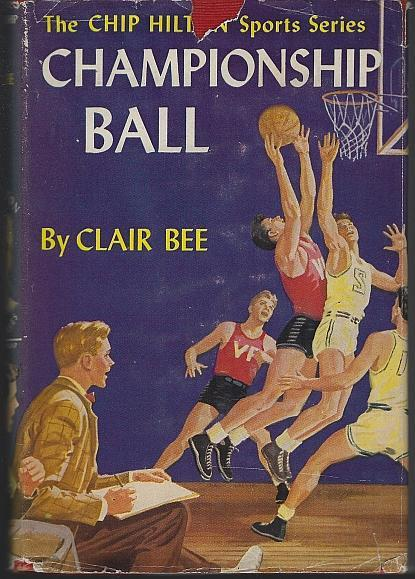 Championship Ball by Clair Bee Chip Hilton Sports Story #2 1948 with Dust Jacket