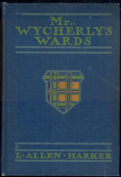 Mr. Wycherly's Wards by L. Allen Harker 1912 1st ed