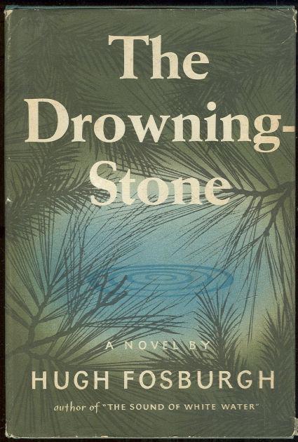Drowning Stone by Hugh Fosburgh 1958 1st edition w/DJ