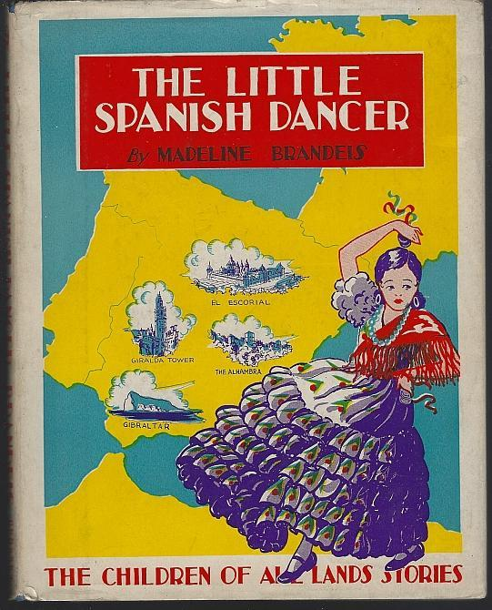 Little Spanish Dancer by Madeline Brandeis 1936 Dust Jacket Children All Lands