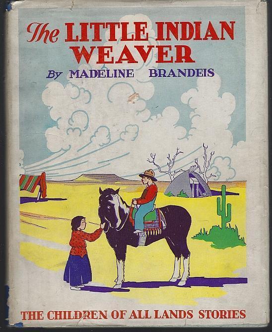 Little Indian Weaver by Madeline Brandeis 1928 Dust Jacket Children All Lands