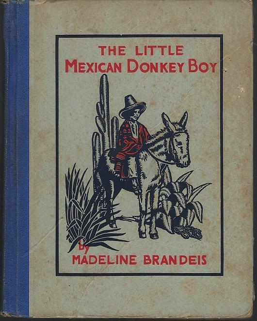 Little Mexican Donkey Boy by Madeline Brandeis 1931 Children of All Lands Series