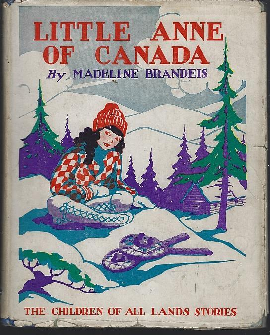 Little Anne of Canada by Madeline Brandeis 1931 Dust Jacket Children All Lands