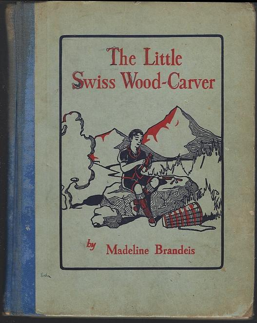 Little Swiss Wood Carver by Madeline Brandeis 1929 Children of All Lands Series