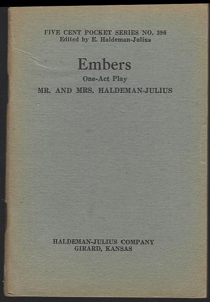 Embers One Act Play by Mr. and Mrs. Haldeman-Julius Five Cent Pocket Series 396