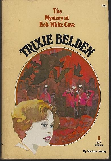 Trixie Belden and the Mystery at Bob White Cave 11 by Kathryn Kenny Golden Press
