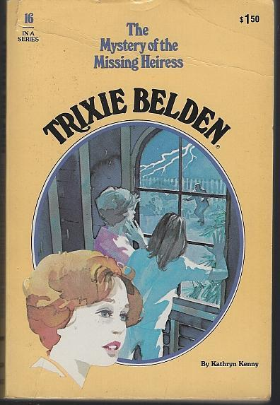 Trixie Belden and the Mystery of the Missing Heiress #16 by Kathryn Kenny 1970