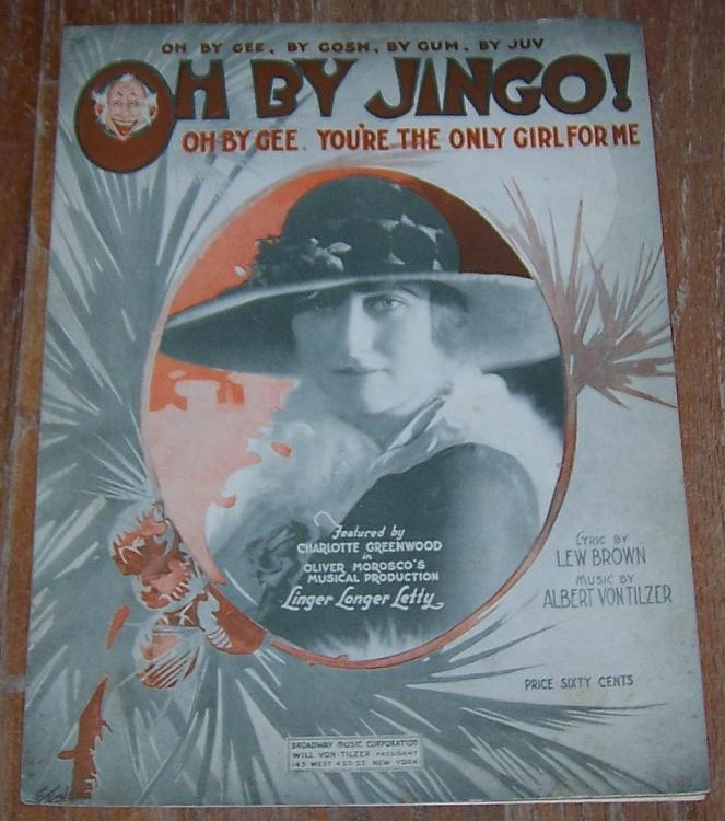Oh By Jingo Oh By Gee Featured by Charlotte Greenwood 1919 Theater Sheet Music