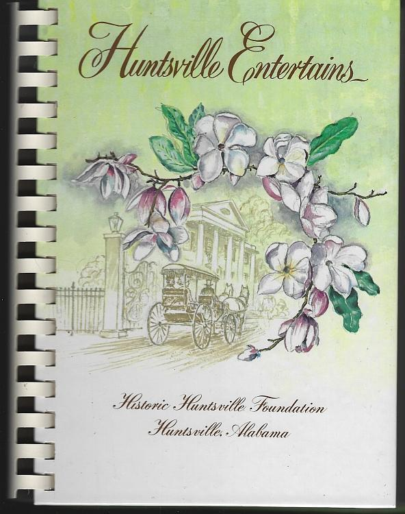 Huntsville Entertains Historic Huntsville Foundation Alabama Illustrated 1998