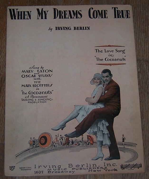 When My Dreams Come True Love Song Cocoanuts Mary Eaton/Marx Brothers Musi