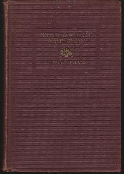 Way of Ambition by Robert Hichens 1913 1st edition Vintage Illustrated Novel