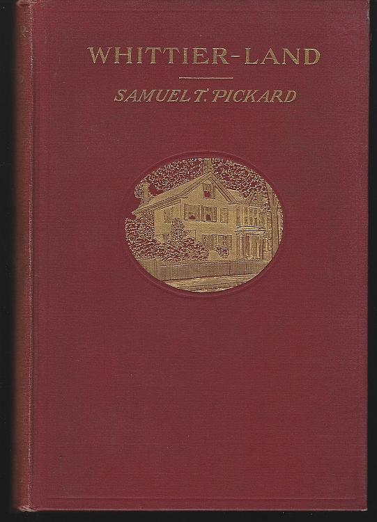 Whittier-Land a Handbook of North Essex by Samuel Pickard 1906 Illustrated