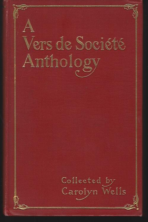 Vers de Societe Anthology Edited by Carolyn Wells 1907 1st edition Poetry