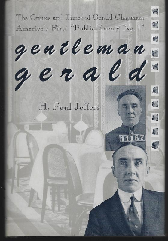 Gentleman Gerald Crimes and Times of Gerald Chapman by H. Paul Jeffers 1993 1st