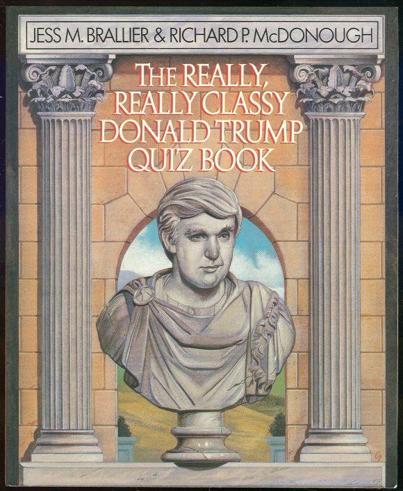Really, Really Classy Donald Trump Quiz Book Complete, Unauthorized, Fantastic