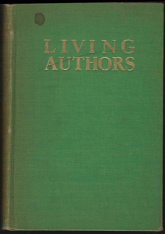 Living Authors a Book of Biographies edited by Dilly Tante 1931 Classic Lit