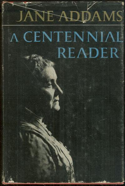 Centennial Reader by Jane Addams 1960 with Dust Jacket Classic Women's Studies