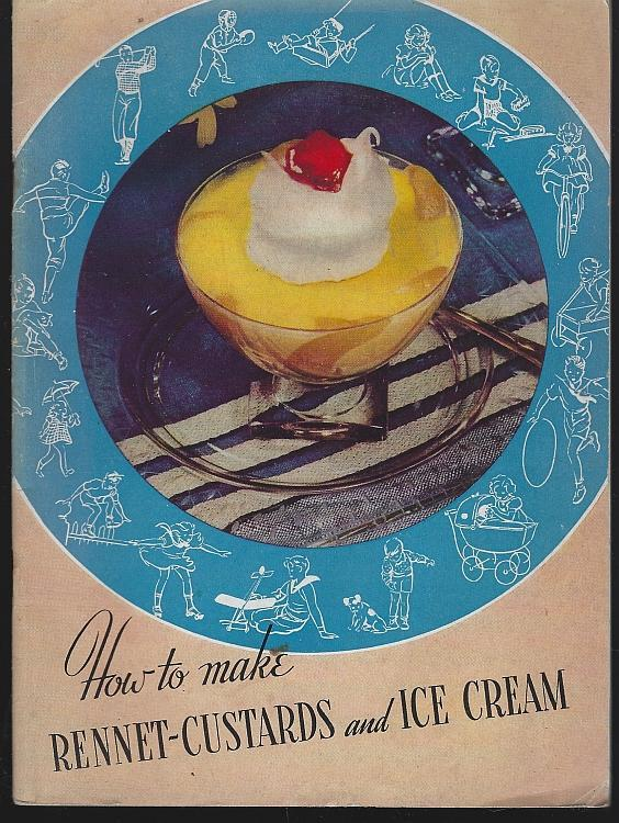 How to Make Rennet-Custards and Ice Cream 1938 Recipes Junket Powder Cookbook