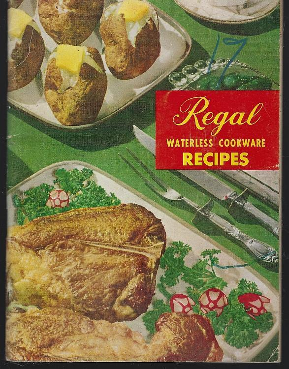 Regal Waterless Cookware Recipes Using Regal Aluminum Ware Vintage Cook Book
