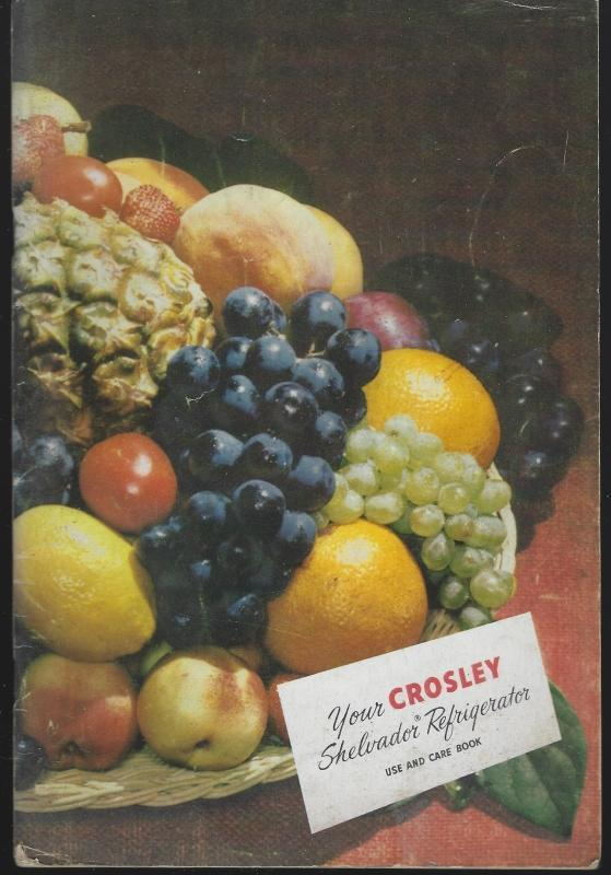 Your Crosley Shelvador Refrigerator Use and Care Book Illustrated Recipes