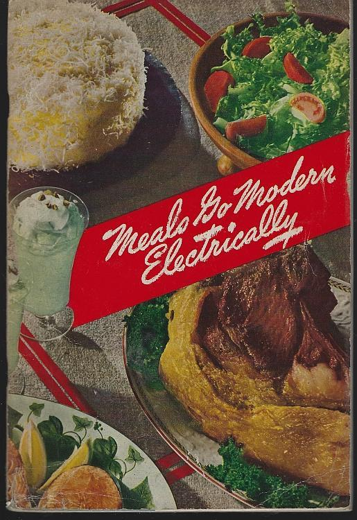Meals Go Modern Electrically Recipes From the Edison Electric Institute 1940