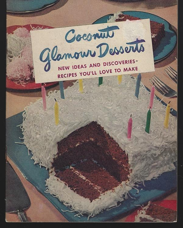 Coconut Glamour Desserts New Ideas and Discoveries Recipes Baker's Coconut 1949