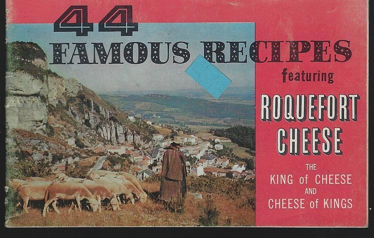 44 Famous Recipes Featuring Roquefort Cheese the King of Cheese 1964 Cookbook