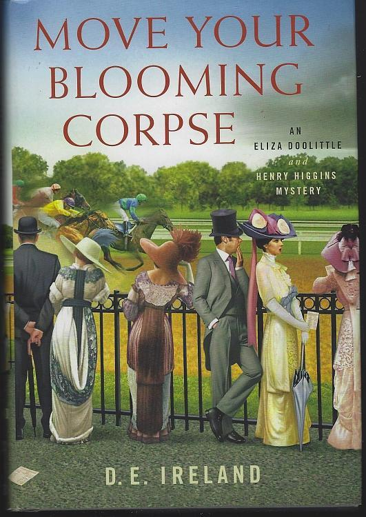 Move Your Blooming Corpse by D. E. Ireland Eliza Doolittle and Henry Higgins