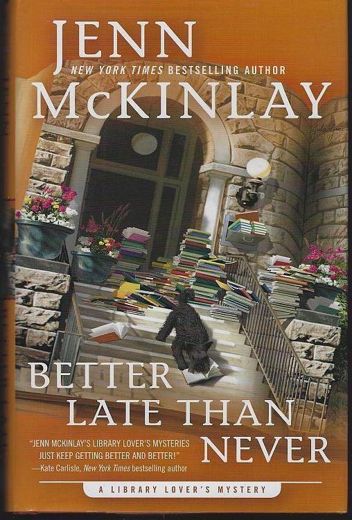 Better Late Than Never by Jenn Mckinlay Library Lover's Cozy Mystery #7 2016 1st