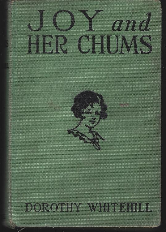 Joy and Her Chums by Dorothy Whitehill Joyce Payton Series #3 John M. Foster